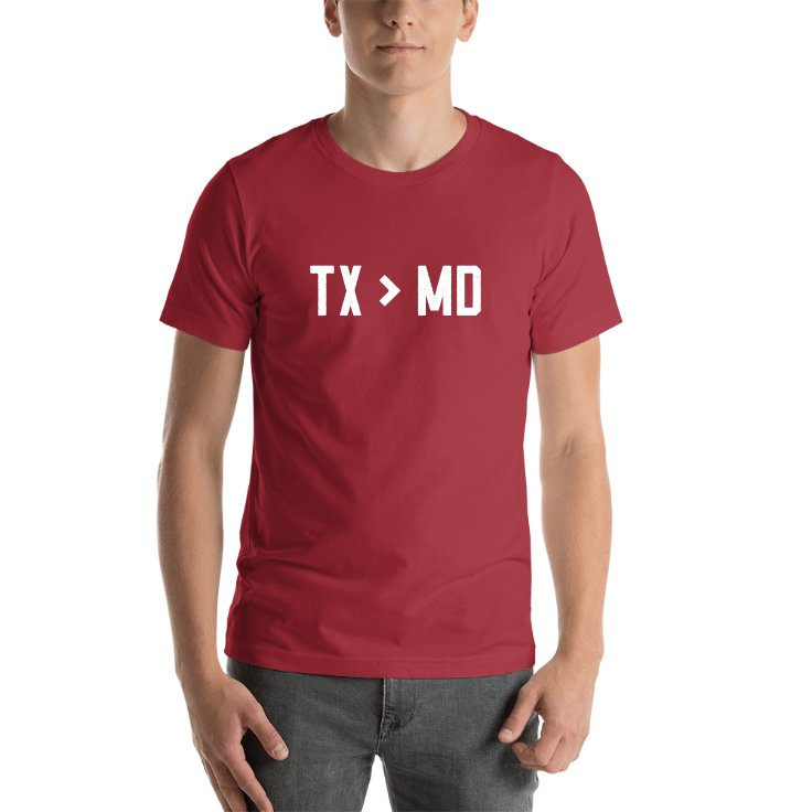 Texas Is Greater Than Maryland T-shirt