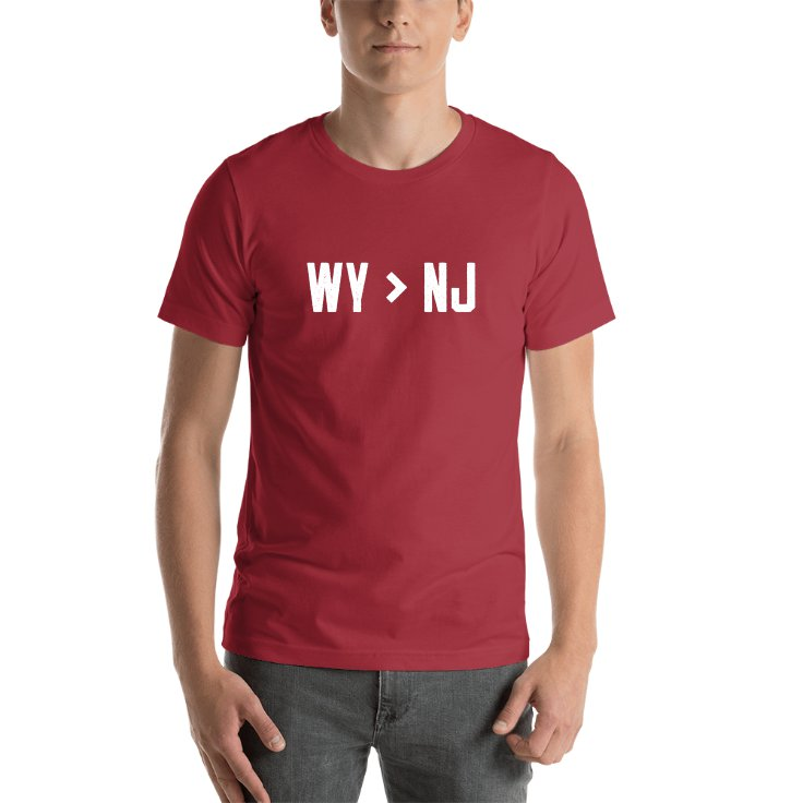 Wyoming Is Greater Than New Jersey T-shirt